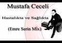 Mustafa Ceceli-Hastalıkta ve Sağlıkta(Emre Serin Mix) [HQ]