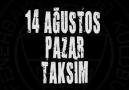 14 AĞUSTOS PAZAR TAKSİM