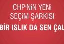Bir ıslık da sen çal - CHP'nin yeni seçim şarkısı [HQ]