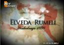 ELVEDA RUMELİ   ///  BİR AH ÇEKTİM DERİNDEN...