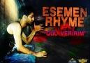 Esemen Rhyme  GüL VeRİRiM .!