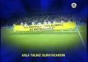 Fenerbahçem Sen Bu Hayatta Asla Yalnız Olmayacaksın [HQ]