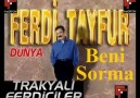 FERDİ TAYFUR-BENİ SORMA(ZAMAN)