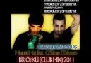 Gökhan Türkmen feat. Muratt Mat - Bir Öykü (Club Mix) 2011