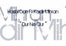 Hasbi Can Ft. Kadir Mihran '' Dur Ne Olur '' [HQ]