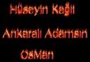 Hüseyin Kağıt & Ankaralı Adamsın & 2010 [HQ]