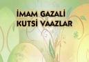 İmam-ı Gazali Hz'den | Kudsi Vaazlar | Bölüm : 1