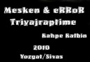 Mesken &  eRRoR Ft. Triyajraptime [Kahpe Kalbin]2010 [HQ]