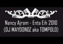 Nancy Ajram - Enta Eih 2010 Remix (DJ MAYDONOZ aka TOMPOLO) [HQ]