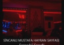 SinCanLI MusTaFA - BiR YanDa SeN BiR YanDa KaDeRiM- SaraycıkL... [HQ]