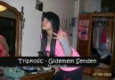TriPKoLiC -- Gidemem Senden...!