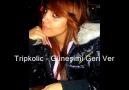 TripkoLic - Güneşimi Geri wer .. !!