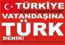 TÜRKİYE CUMHURİYETİ VATANDAŞINA, TÜRK DENİR!
