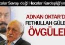 Adnan Oktar FETÖ SEYYİDMİŞ )))