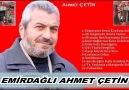 AHMET ÇETİN &HİKAYESİ BAĞLICA... - Emirdağ Bademli Köyü Fan Club