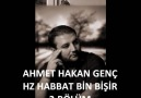 Ahmet hakan genç..Hz.Habbat bin bişir (ra)2.bölüm