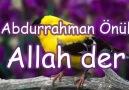 ' ALLAH DER ' Abdurrahman Önül '