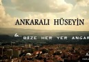 ANKARALI HÜSEYİN BİZE HER YER ANGARA GARDAŞ...