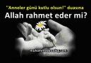 Anneler günü kutlu olsun! duasına Allah rahmet eder mi