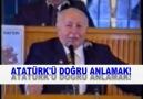 ATATÜRK'Ü DOĞRU ANLAMAK!