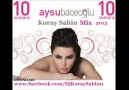 Aysu Baceoglu -- 10 Numara (Koray Sahin Mix)2012