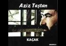 Aziz Taştan -- Sürgün