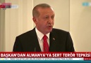 Başkan Erdoğandan Almanyaya sert terör tepkisi