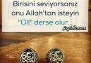 Birini seviyorsanızOnu Allahtan isteyinOL der ise olur...
