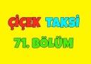 Çiçek Taksi 71. Bölüm - İyi Seyirler