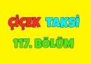 Çiçek Taksi - Çiçek Taksi 117. Bölüm - İyi Seyirler