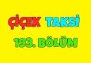 Çiçek Taksi - Çiçek Taksi 193. Bölüm - İyi Seyirler