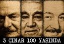 3 ÇINAR 100 YAŞINDA