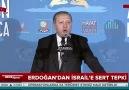 Cumhurbaşkanı Erdoğandan İsraile sert tepki