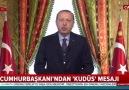 Cumhurbaşkanı Erdoğandan Kudüs mesajı