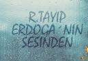 Cumhurbaşkanımız Sn. Recep Tayyip Erdoğan'ın Sesinden,