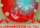 Cumhuriyetimizin 95.Yılı29 Ekim Cumhuriyet Bayramımız Kutlu Olsun