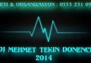 DJ MEHMET TEKİN - DÖNENCE - 2014