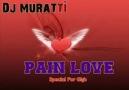 Dj - MuRaTTi  - ( Pain Love )