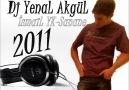 Dj YenaL AkgüL Vs.İsmaiL YK Sanane (Remix)