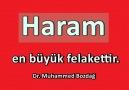 Dr. Muhammed Bozdağ - Haram en büyük felakettir.
