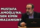 Ebubekir Sifil - Mustafa İslamoğlu'na: Sen Kimin Borazanısın?