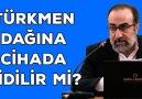 Ebubekir Sifil - Türkmen Dağına Cihad'a Gidilir Mi?