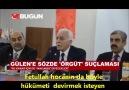 Fetullah Gülen Hoca'nın hükümeti devirmek isteyen terör örgütü lideri olduğu kanaatinde değilim..