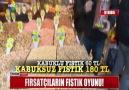 FIRSATÇILARIN FISTIK OYUNU!