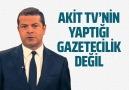 Hadi Özışık - Akit Tv&yaptığı gazetecilik değil! Facebook