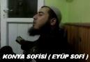 HAFTANIN iLAHiSi(29 NiSAN)KONYA SOFiSi EYÜP - SENSiZ OLURMU S...