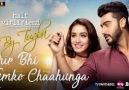 Half Girlfriend - Phir Bhi Tumko Chaahunga turkce altyaziliNot Temizdir!