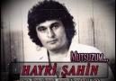 Hayri Şahin - Mutsuzum - 1981