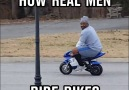 How Real Men Ride Bikes