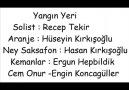 Hüseyin Kırkışoğlu & Recep Tekir & Yangın Yeri